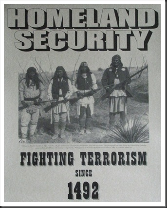 Homeland Security poster shows  Chiricua Apache with Geronimo on the Right