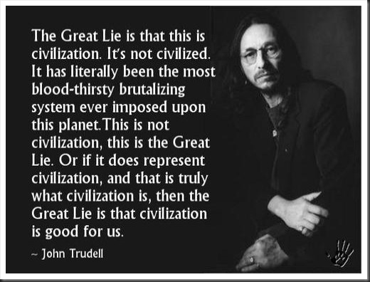 John Trudell on civilization and the great lie