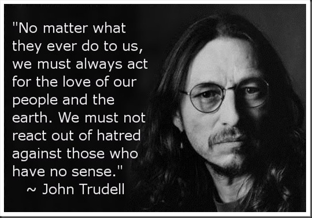 John Trudell quote on love of people and the earth