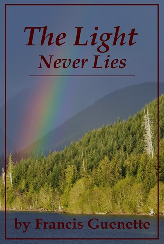 THE LIGHT NEVER LIES (cover) - novel by Francis Guenette