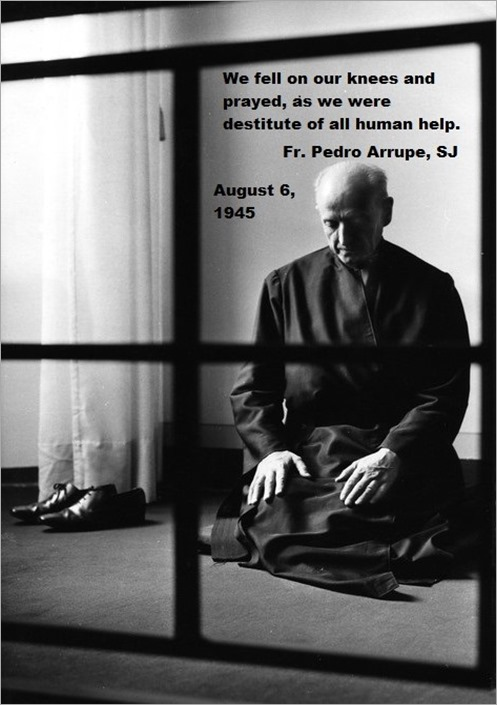 Pedro Arrupe with quote added by Bruce Witzel - August 5, 2020